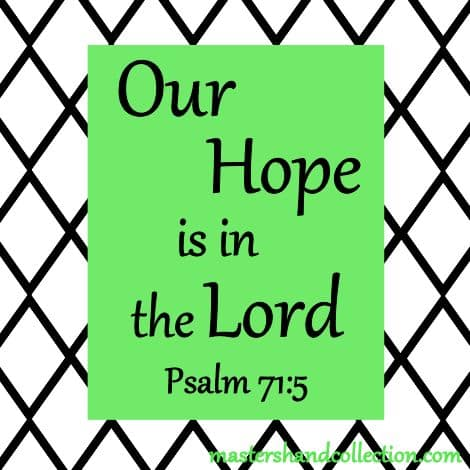 Our Hope is in the Lord Psalm 71:5